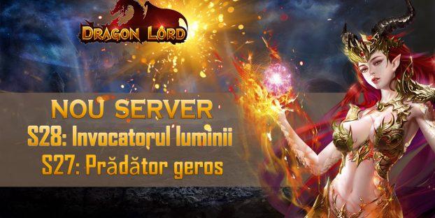 """Noile servere """"S28: Invocatorul luminii"""" și  """"S27: Prădător geros"""" vă așteaptă!"""