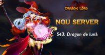 Serverul nou S43: Dragon de lună vă așteaptă!