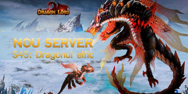 Serverul nou S45: Dragonul elfic vă așteaptă!