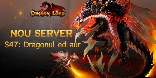 Serverul nou S47: Dragonul ed aur vă așteaptă!
